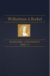 De redelijke godsdienst Brakel, Wilhelmus a