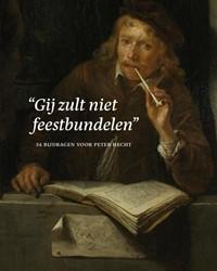 """""""Gij zult niet feestbundelen""""- -34 bijdragen voor Peter Hecht *, *"""
