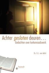 Achter gesloten deuren -gedachten over kerkenraadswerk Aalst, G.J. van