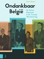 Ondankbaar Belgie -De Duitse repressie in de Twee de Wereldoorlog Roden, Dimitri