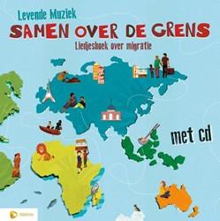 Samen over de grens -Liedjesboek over migratie Mark, Tijsmans