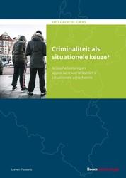 Criminaliteit als situationele keuze? -Kritische toetsing en apprecia tie van Wikstrom's situat Pauwels, Lieven