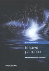 Blauwe patronen -betekenisgeving in politiewerk Landman, Wouter