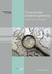 Cross-border evidence gathering -equality of arms within the EU ? Wijk, Marloes C. van