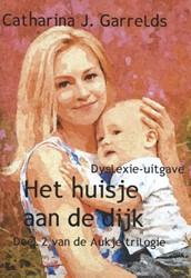 Het huisje aan de dijk -dyslexie-uitgave Garrelds, Catharina J.