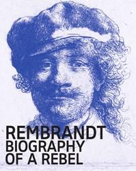 Rembrandt -Biography of a Rebel Bikker, Jonathan