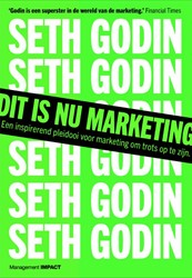 Dit is nu marketing -Een inspirerend pleidooi voor marketing om trots op te zijn Godin, Seth