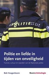 Politie en liefde in tijden van onveilig -Functie, cultuur en waarden va n de nationale politie Hoogenboom, Bob