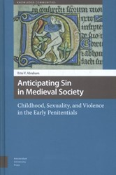 Knowledge Communities Anticipating sin i -childhood, sexuality, and viol ence in the early penitentials Abraham, Erin V.