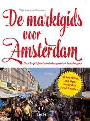 De marktgids voor Amsterdam -van dagelijkse boodschappen to t funshoppen Boomen, Tijs van den