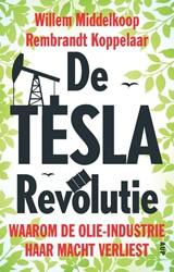 De Tesla-revolutie -waarom de olie-industrie haar macht verliest Middelkoop, Willem