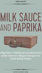 Milk Sauce and Paprika -migration, childhood and memor ies of the interwar Belgian-Hu Hajto, Vera