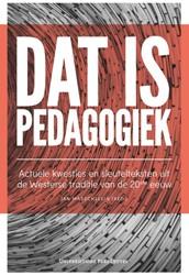 Dat is pedagogiek -Actuele kwesties en sleuteltek sten uit de Westerse pedagogis Masschelein, Jan