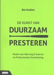 De kunst van duurzaam presteren -model voor Werving & Selec en Professionele Ontwikkeling Kodden, Bas