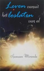 Leven vanuit het loslaten van al Sjamaan Miranda
