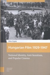 Hungarian Film, 1929-1947 -national identity, anti-semiti sm and popular cinema Gergely, Gabor