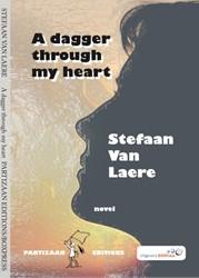 A DAGGER THROUGH MY HEART LAERE, STEFAAN VAN