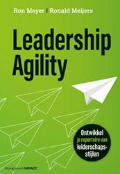 Leadership Agility -Ontwikkel je repertoire van le iderschapsstijlen Meyer, Ron