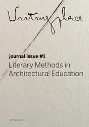 Writingplace Journal for Architecture an -literary Methods in Architectu ral Education