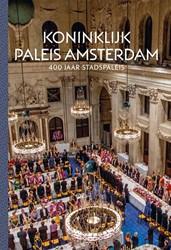 Koninklijk Paleis Amsterdam - 400 Jaar s -400 Jaar stadspaleis Taatgen, Alice