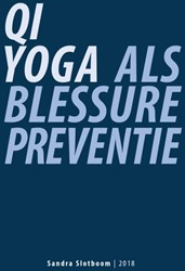 Qi Yoga als blessurepreventie Slotboom, Sandra