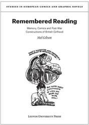 Remembered reading -memory, comics and post-war co nstructions of British girlhoo Gibson, Mel
