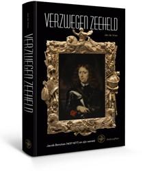 Verzwegen Zeeheld -jacob Benckes (1637-1677) en z ijn wereld Vries, Jan de