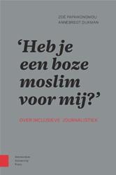 Heb je een boze moslim voor mij? -Over inclusieve journalistiek Papaikonomou, Zoe