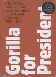 Gorilla for President -The 100 best visual columns on current affairs by the Gorill Gorilla