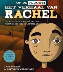 Op de vlucht! Het verhaal van Rachel -het waargebeurde verhaal van h aar vlucht uit een land in Cen Glynne, Andy
