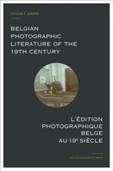 Belgian Photographic Literature of the 1 -a bibliography and census. Bib liographie et recensement. F. Joseph, Steven