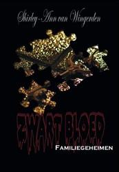Zwart Bloed - Familiegeheimen -Familiegeheimen Wingerden, Shirley-ann van