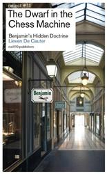 The Dwarf in the Chess Machine -Benjamin's Hidden Doctrin Cauter, Lieven de
