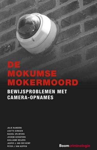 De Mokumse mokermoord -Bewijsproblemen met camera-opn ames Rijnders, Julie