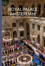 Royal Palace Amsterdam - 400 Years a cit -400 Years a city palace Taatgen, Alice