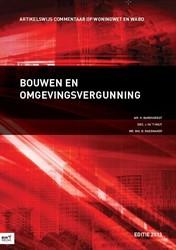 Bouwen en omgevingsvergunning -met artikelsgewijs commentaar op woningwet en wabo Barendregt, H.