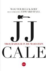 JJ Cale. Troubadour in de woestijn Bulckaert, Wouter