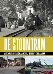 De stoomtram Alkmaar-Bergen aan Zee -Alkmaar-Bergen aan Zee 'B en daarna Albers, L.J.P.