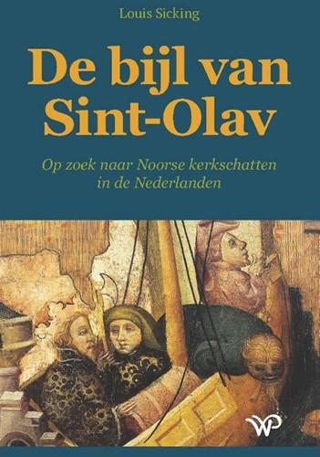 De bijl van Sint-Olav -Op zoek naar Noorse kerkschatt en in de Nederlanden Sicking, Louis