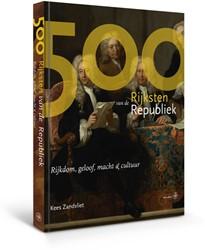 500 Rijksten van de Republiek -de Nederlandse elite in de 16d e en 17de eeuw Zandvliet, Kees