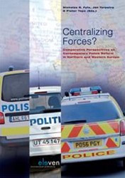 CENTRALIZING FORCES? -COMPARATIVE PERSPECTIVES ON CO NTEMPORARY POLICE REFORM IN NO