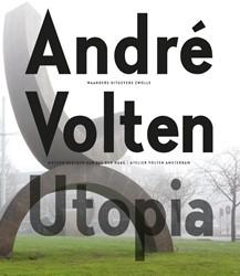 Andre Volten - Utopia -Museum Beelden aan Zee Den Haa g - Atelier Volten Amsterdam *
