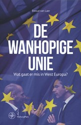 De wanhopige unie -wat gaat er mis in West-Europa ? Laer, Ewoud van