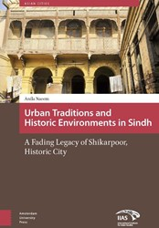 Asian Cities Urban traditions and Histor -a fading legacy of shikarpoor, historic city Naeem, Anila