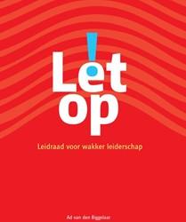 Let op! -leidraad voor wakker leidersch ap Biggelaar, Ad van den