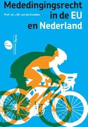 Mededingingsrecht in de EU en Nederland Gronden, J.W. van de