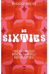 De Sixties -Seks! Drugs! Rock-&apo olutie! Hecke, Rudolf