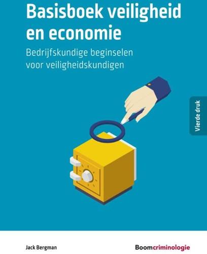 Basisboek veiligheid en economie -Bedrijfskundige beginselen voo r veiligheidskundigen Bergman, Jack