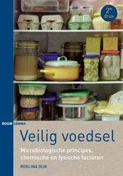Veilig voedsel -microbiologische principes, ch emische en fysische factoren Dijk, Roelina