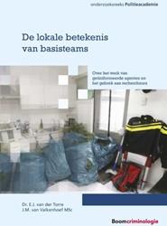 De lokale betekenis van basisteams -over het werk van geuniformee rde agenten en het gebrek aan Torre, E.J. van der
